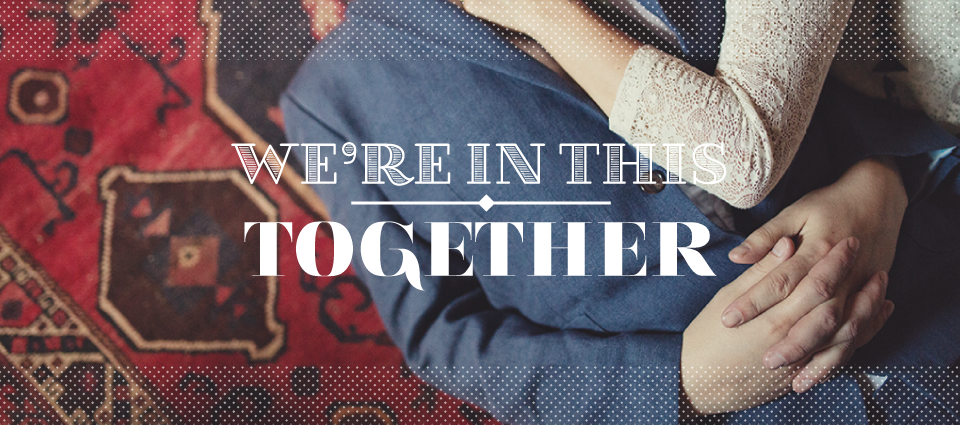Wedding - We're in this together